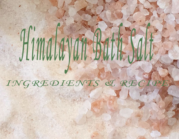 Himalayan Bath Salt Ingredients and Recipe
