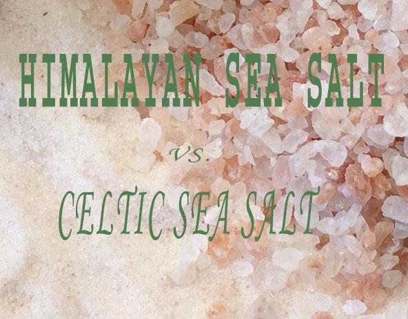 Benefits of Himalayan Sea Salt vs  Celtic Sea Salt